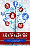 img - for Social Media and Politics [2 volumes]: A New Way to Participate in the Political Process book / textbook / text book
