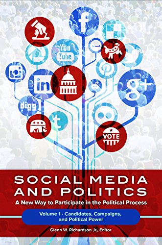 Social Media and Politics [2 volumes]: A New Way to Participate in the Political Process