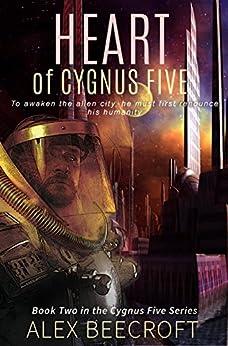 Heart of Cygnus Five (Cygnus Five Series Book 2) by [Beecroft, Alex]