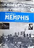 Front cover for the book Yesterday's Memphis (Seemann's Historic Cities Series ; No. 25) by Charles W. Crawford