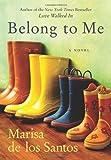 Belong to Me, Marisa de los Santos and Los S. De, 0061240273