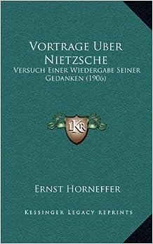 Vortrage Uber Nietzsche: Versuch Einer Wiedergabe Seiner Gedanken (1906)