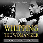 Whipping the Womanizer | Heidi Cutler