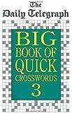 Daily Telegraph Big Book Quick Crosswords 3 (Daily Telegraph Big Book of Quick Crosswords)