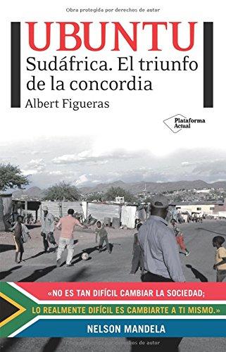 Ubuntu: Sudafrica. El triunfo de la concordia (Plataforma actual) (Spanish Edition) [Albert Figueras] (Tapa Blanda)