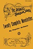 Twenty Complete Novelettes by Popular Authors, Including: Alexandre Dumas, Jules Verne, Arthur Conan Doyle, and Jane Austin (20 books in 1) Facsimile