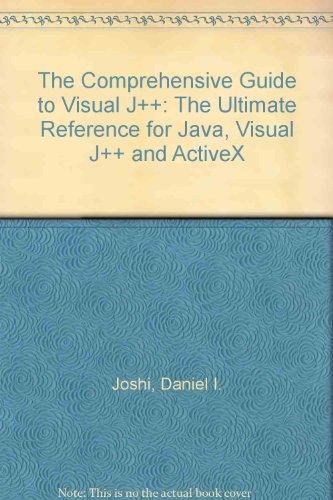 The Comprehensive Guide to Visual J++: Windows 95 & Windows Nt 4 by Brand: Ventana Pr