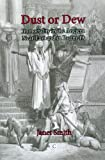 Dust or Dew : Immortality in the Ancient near East and in Psalm 49, Smith, Janet K., 0227680219