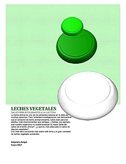 Leches Vegetales: Salud para Intolerantes a la Lactosa (Spanish Edition) by [Rengel
