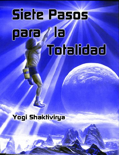 Siete Pasos para la Totalidad Su Guía a Bliss (Spanish ...