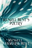 Mashell West's Poetry, Mashell Annmarie West, 144896248X