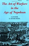 The Art of Warfare in the Age of Napoleon 1st edition by Rothenberg, Gunther E. (1981) Paperback
