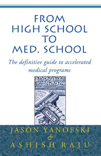 From High School to Med. School : The definitive guide to accelerated medical programs