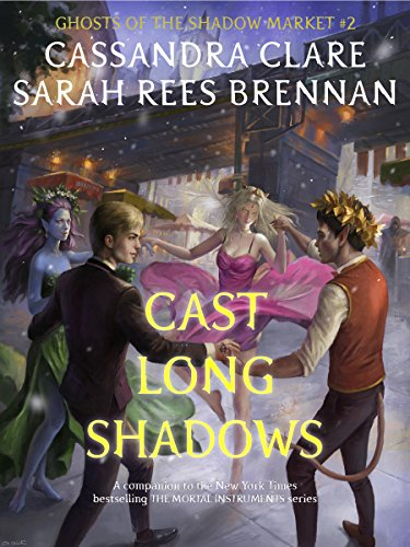 Cast Long Shadows (Ghosts of the Shadow Market Book 2) cover