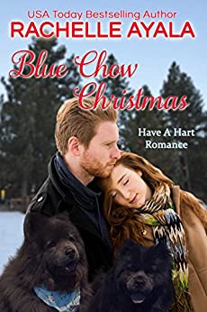 Blue Chow Christmas: The Hart Family (Have A Hart Book 4) by [Ayala, Rachelle]