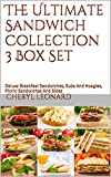 Search : The Ultimate Sandwich Collection 3 Box Set: Deluxe Breakfast Sandwiches, Subs And Hoagies, Picnic Sandwiches And Sides