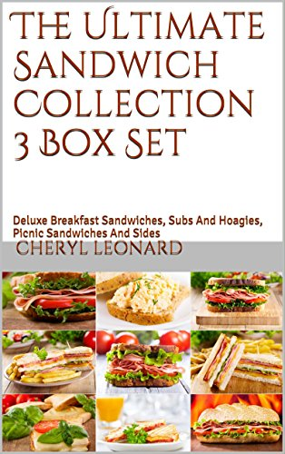 The Ultimate Sandwich Collection 3 Box Set: Deluxe Breakfast Sandwiches, Subs...