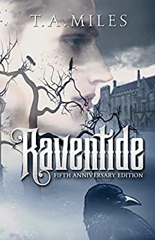 Raventide: Fifth Anniversary Edition by [Miles, T. A.]