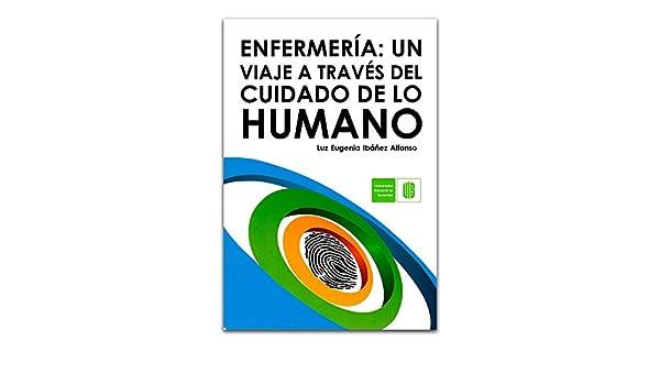 Enfermería: un viaje a través del cuidado de lo humano: Luz Eugenia ...