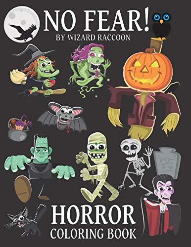 No Fear! Horror Coloring Book: Creepy Creatures and Halloween Drawings (Wizard Raccoon for Kids and Adults Coloring Books) ()