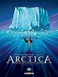 Arctica - Intégrale (1-3) par Daniel Pecqueur