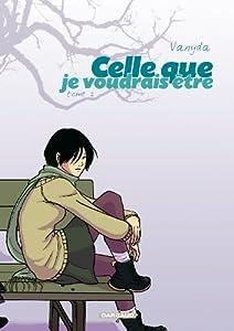 vignette de 'Celle que... n° 2<br /> Celle que je voudrais être (Vanyda)'