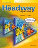 New Headway: Pre-Intermediate: Student's Book: Student's Book Pre-intermediate lev
