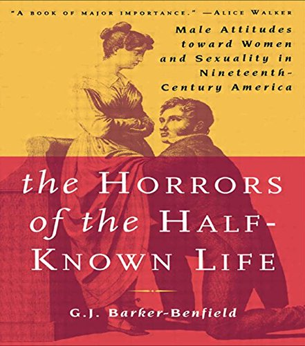 The Horrors Of Half Known Life: Mens Attitude Towards Women And Sexuality In The 19 Th Century America