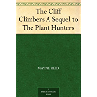 The Cliff Climbers A Sequel to The Plant Hunters (English Edition)