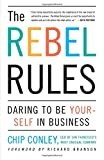 img - for The Rebel Rules: Daring to be Yourself in Business book / textbook / text book