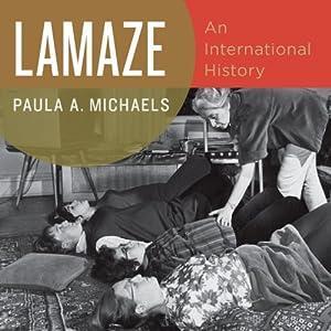 Lamaze: An International History Audiobook