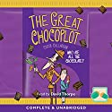 The Great Chocoplot Audiobook by Chris Callaghan Narrated by David Thorpe