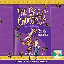 The Great Chocoplot   Livre audio Auteur(s) : Chris Callaghan Narrateur(s) : David Thorpe
