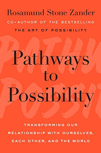 Book Cover: Pathways to Possibility: Transforming Our Relationship with Ourselves, Each Other, and the World