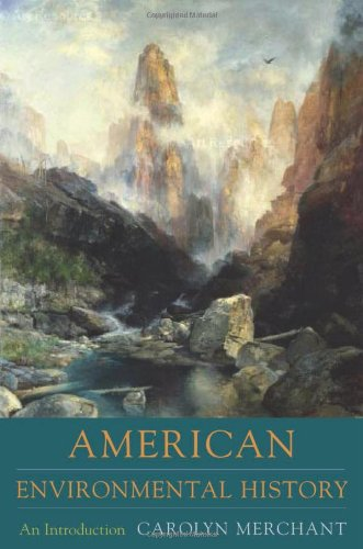 American Environmental History: An Introduction (Columbia Guides to American History and Cultures) (History Of Environmental Policy In The Us)