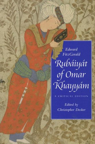 Rubáiyát of Omar Khayyám: A Critical Edition (Victorian Literature and Culture)