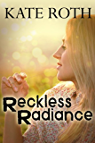 Reckless Radiance