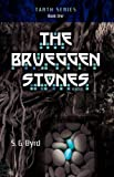 The Brueggen Stones, S. G. Byrd, 1602900469