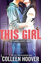 This Girl: A Novel (Slammed Book 3)