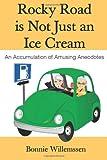 Rocky Road Is Not Just an Ice Cream, Bonnie Willemssen, 1480004391