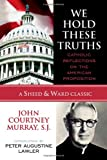 We Hold These Truths, John Courtney, SJ Murray, 0742549003
