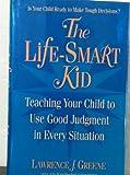Life-Smart Kid, Lawrence J. Greene, 155958551X