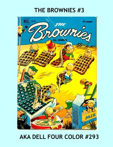 Read Online The Brownies #3: aka Dell Four-Color #293 --- All Stories - No Ads pdf epub