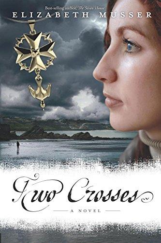 Read Online Two Crosses: A Novel (Secrets of the Cross Trilogy) PDF