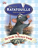 """Ratatouille"": the Guide to Remy's World"