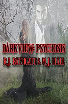 Darkview: Psychosis by [Bathgate, R.J., Hall, M.J.]