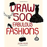 Draw 500 Fabulous Fashions: A Sketchbook for Artists, Designers, and Doodlers by Julia Kuo (16-Oct-2014) Paperback