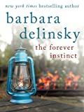 Front cover for the book The Forever Instinct by Barbara Delinsky