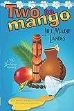 Two to Mango: The Tiki Goddess Mystery Series (Volume 2)
