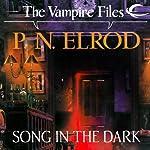 Song in the Dark: Vampire Files, Book 11 | P. N. Elrod